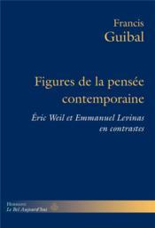 Figures de la pensee contemporaine - eric weil et emmanuel levinas en contrastes - Couverture - Format classique