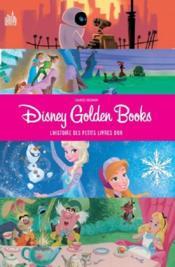 Disney golden books ; l'histoire des petits livres d'or - Couverture - Format classique