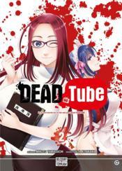 Dead tube T.2 - Couverture - Format classique
