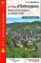 Le pays d'Entraygues ; entre Lot et Truyère, le Camin d'Olt (édition 2017) - Couverture - Format classique