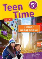Teen Time ; anglais ; cycle 4 / 5e LV1 ; fichier pédagogique (édition 2017) - Couverture - Format classique