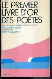 Le Premier Livre D'Or Des Poetes - Comment Eveiller Les Petits Enfants A La Poesie. - Couverture - Format classique