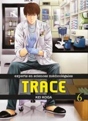 Trace ; experts en sciences médicolégales T.6 - Couverture - Format classique