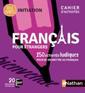 Français pour étrangers ; cahier d'activités ; initiation (édition 2021) - Couverture - Format classique
