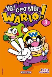 Yo ! c'est moi, Wario ! t.3 - Couverture - Format classique