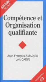 Competence Et Organisation Qualifiante - Couverture - Format classique
