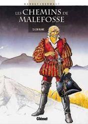 Les chemins de Malefosse t.5 ; l'or blanc - Intérieur - Format classique