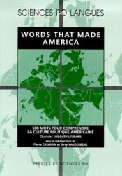 Words that make America ; 500 mots pour comprendre la culture politique américaine - Couverture - Format classique