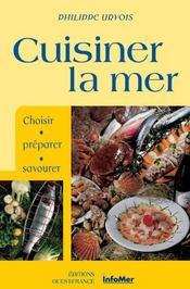 Cuisiner la mer ; choisir, préparer, savourer - Intérieur - Format classique