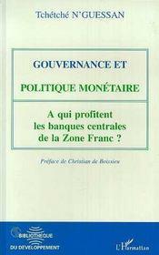 Gouvernance Et Politique Monetaire ; A Qui Profitent Les Banques Centrales De La Zone-Franc ? - Intérieur - Format classique
