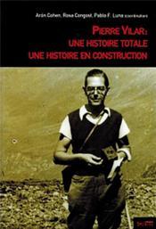 Pierre Vilar : une histoire totale, une histoire en construction - Couverture - Format classique