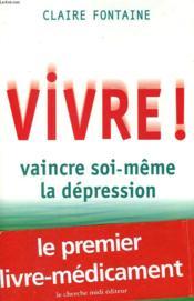 Vivre ! vaincre soi-meme la depression - Couverture - Format classique