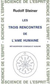 Trois Rencontres De L'Ame Humaine - Couverture - Format classique