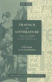 Travaux De Litterature N.19 ; L'Ecrivain Et Ses Institutions - Couverture - Format classique