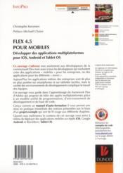 Flex 4.5 pour mobiles ; développer des applications multiplateformes pour iOS, Android et tablettes OS - 4ème de couverture - Format classique