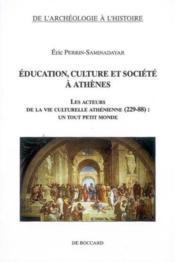 Education, Culture Et Societe A Athenes Les Acteurs De La Vie Culturelle Athenienne (229-88) : Un To - Couverture - Format classique