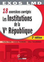 18 exercices corrigés ; les institutions de la V République (2e édition) - Couverture - Format classique