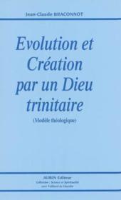 Evolution et creation par un dieu trinitaire - Couverture - Format classique