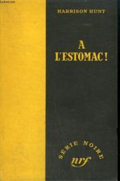 A L'Estomac ! ( Murder Picks The Jury ). Collection : Serie Noire Sans Jaquette N° 84 - Couverture - Format classique