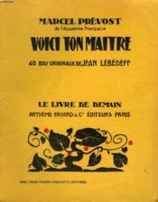Voici Ton Maitre. 40 Bois Originaux De Jean Lebedeff. Le Livre De Demain N° 106. - Couverture - Format classique
