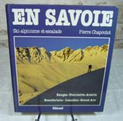 En Savoie. Ski-alpinisme et escalade. Bauges - Tournette - Aravis - Beaufortain - Lauzière - Grand Arc. - Couverture - Format classique