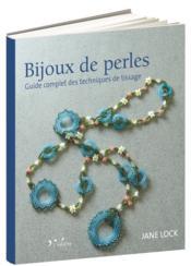 Bijoux de perles ; guide complet des techniques de tissage - Couverture - Format classique