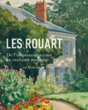 Les Rouart ; de l'impressionnisme au réalisme magique - Couverture - Format classique