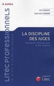 La discipline des juges - judiciaires, administratifs et des comptes - Intérieur - Format classique