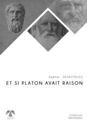 Et si Platon avait raison - Couverture - Format classique