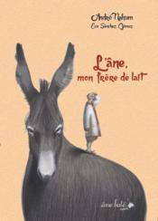 L'âne, mon frère de lait - Couverture - Format classique