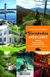 Escapades américaines ; Vermont, New Hampshire, Upstate New York - Couverture - Format classique