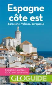 GEOguide ; Espagne côte est ; Barcelone, Valence, Saragosse (édition 2019) - Couverture - Format classique