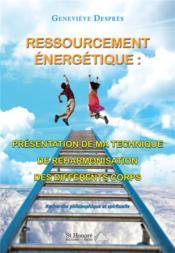 Ressourcement énergétique : présentation de ma technique de réharmonisation des différents corps - Couverture - Format classique