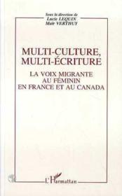 Multi-culture, multi-écriture ; la voix migrante au féminin en France et au Canada - Couverture - Format classique