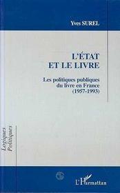 L'Etat Et Le Livre ; Les Politiques Publiques Du Livre En France, 1957-1993 - Intérieur - Format classique