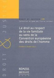 Le droit au respect de la vie familiale au sens de la convention européenne des droits de l'homme - Couverture - Format classique