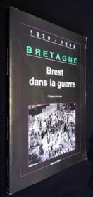 Bretagne.. 6. Brest dans la guerre. 1939-1945 - Couverture - Format classique