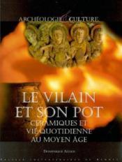 Le vilain et son pot ; céramiques et vie quotidienne au moyen âge - Couverture - Format classique