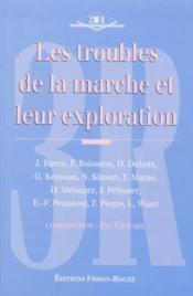 Les Troubles De La Marche Et Leur Exploration - Couverture - Format classique