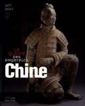 Chine ; la gloire des empereurs ; vingt-cinq ans d'archéologie - Couverture - Format classique