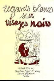 Regards Blancs Sur Visages Noirs - Couverture - Format classique