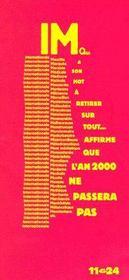 IM qui a son mot à retirer sur tout...affirme que l'an 2000 ne passera pas - Couverture - Format classique