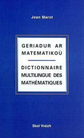 Geriadur ar matematikou dictionnaire multilingue des mathematiques - Couverture - Format classique