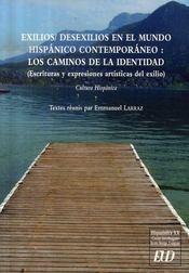 Exilios / desexilios en el mundo hispánico contemporáneo : los caminos de la identidad - Intérieur - Format classique