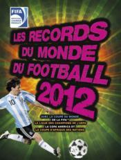 telecharger Les records du monde du football Fifa 2012 livre PDF en ligne gratuit