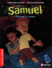 Samuel ; chasse à l'ombre - Couverture - Format classique