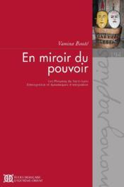En miroir du pouvoir ; les Phounoy du Nord-Laos ; ethnogène et dynamique d'intégration - Couverture - Format classique
