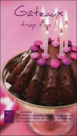 Gâteaux trop top ! 57 recettes - Couverture - Format classique