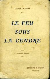 Le Feu Sous La Cendre. Histoire De Tous Les Jours. - Couverture - Format classique