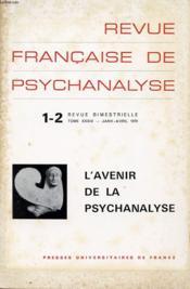 REVUE FRANCAISE DE PSYCHANALYSE N°1-2 TOME 39 : L avenir de la psychanalyse - Couverture - Format classique